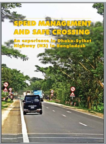 Speed Management and Safe Crossing – An Experience in Dhaka-Sylhet Highway (N2) in Bangladesh