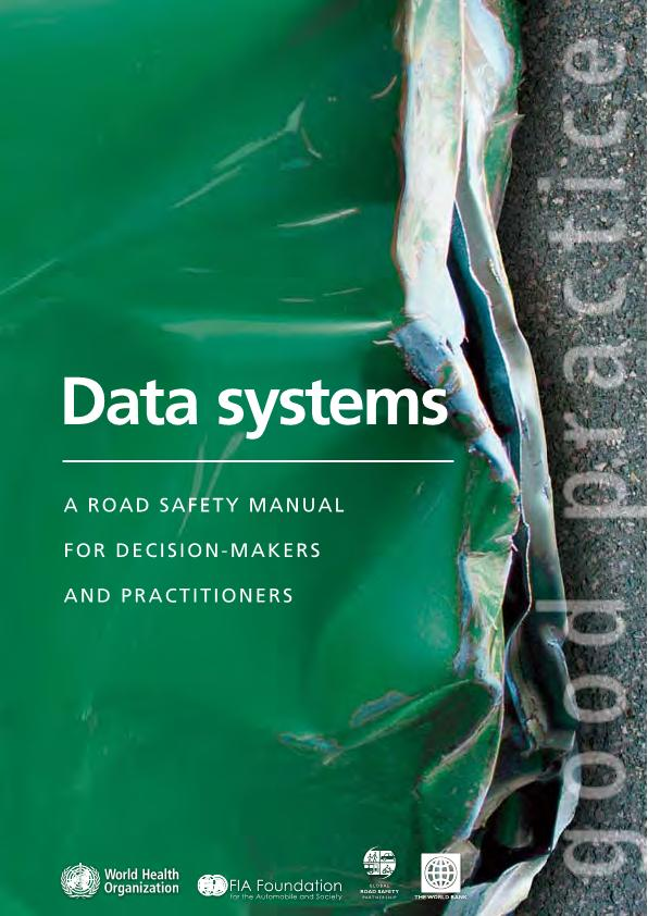 Data systems: a road safety manual for decision-makers and practitioners