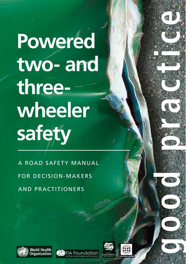 Powered two-and three-wheeler safety: a road safety manual for decision-makers and practitioners